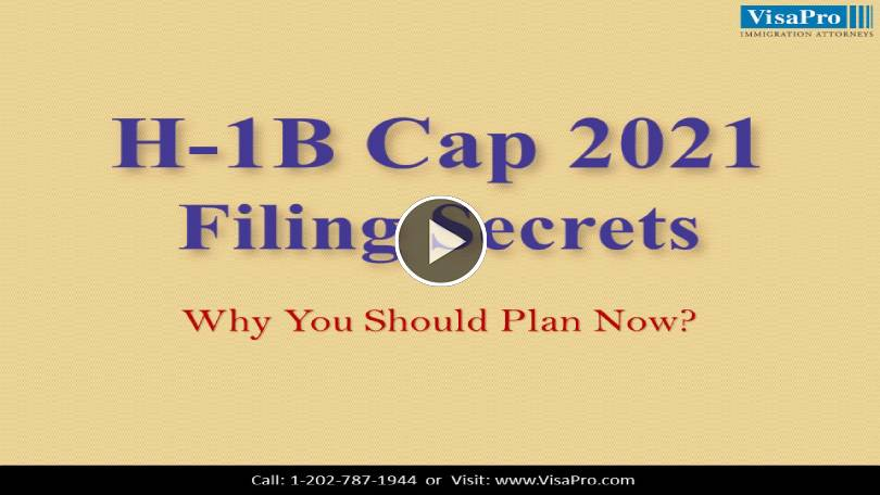 Learn All About 2021 H1B Cap Filing Secrets.
