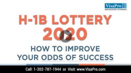 Improve Your Odds Of Success In H1B Visa 2020 Lottery.