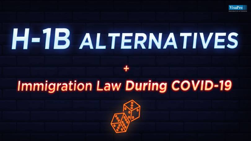 H-1B Alternatives + Immigration Law During COVID-19