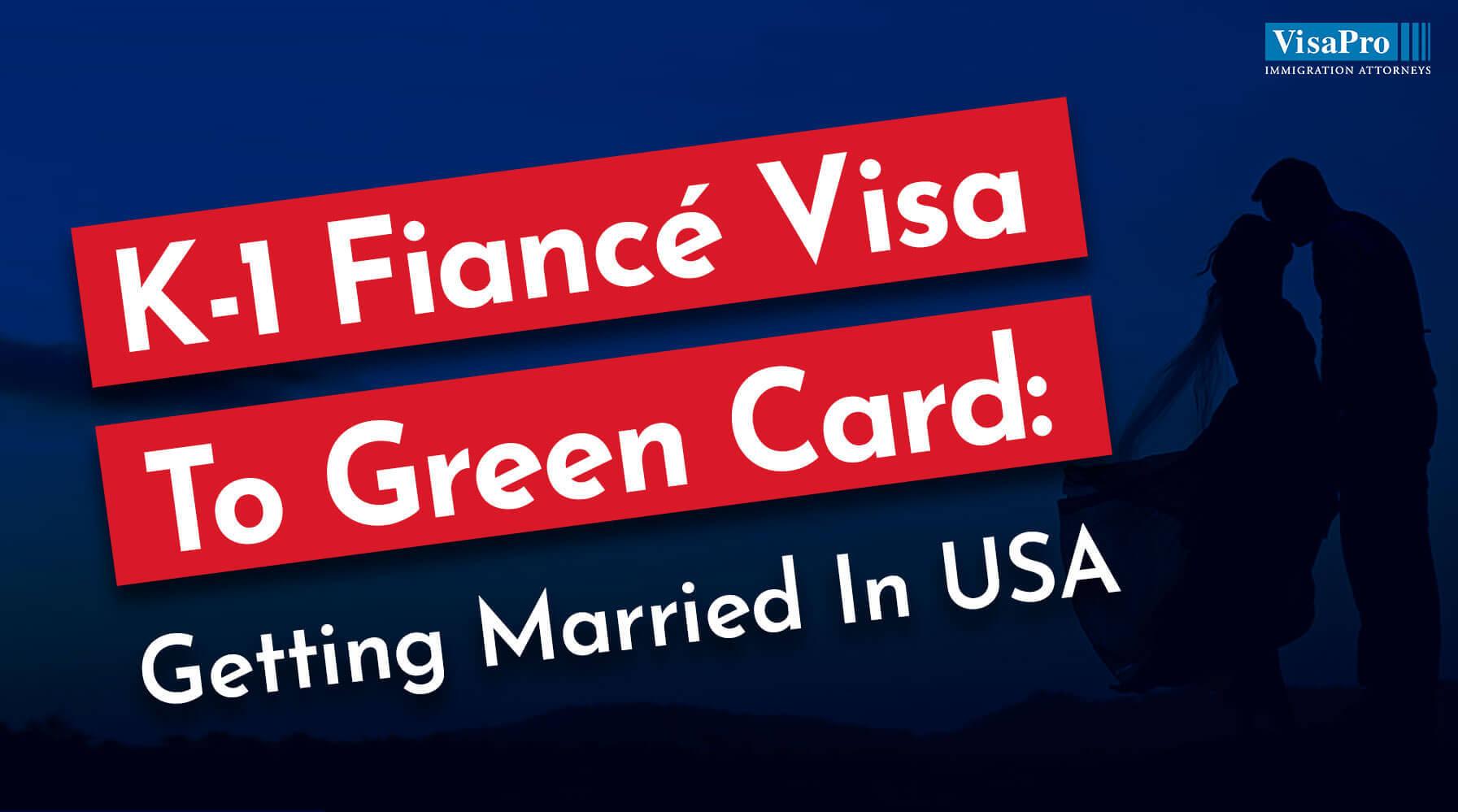 K1 Visa and Adjustment of Status Requirements