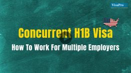 All About Concurrent H1B Visa To Work For Multiple Employers