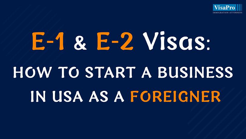 E1 Visa And E2 Investor Visa Requirements