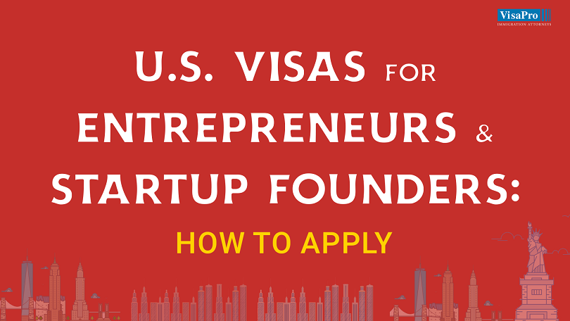 Learn all about h1b startup, f1 visa startup and o1 visa for entrepreneurs